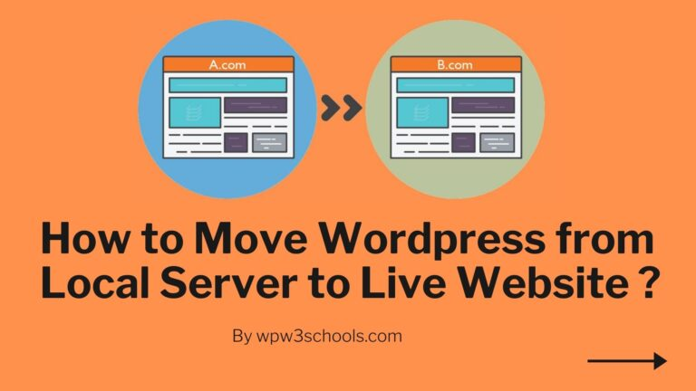 How to Move Wordpress from Local Server to Live Website WPw3schools Plugins and Themes