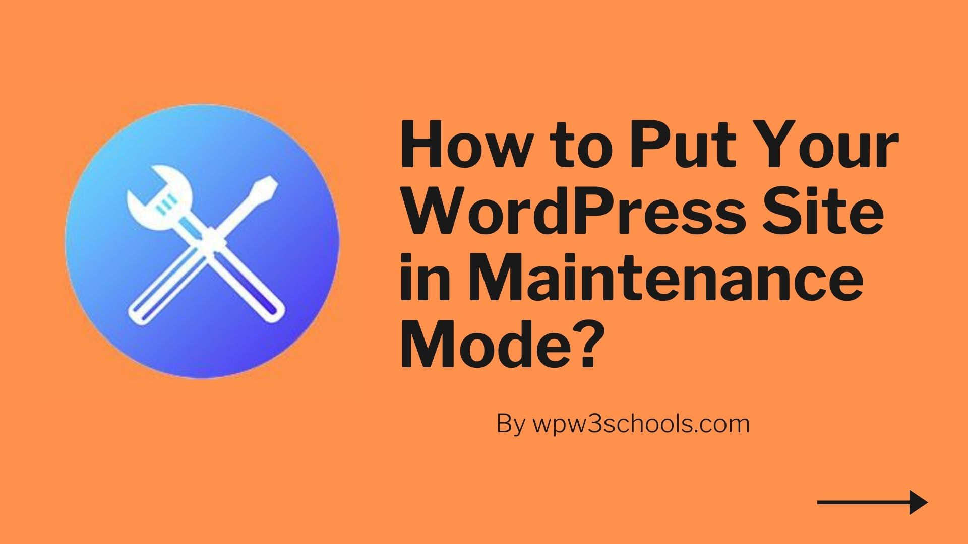 How to Put Your WordPress Site in Maintenance Mode WPw3schools Plugins and Themes